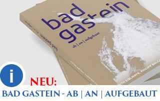 Buch: BAD GASTEIN - AB | AN | AUFGEBAUT